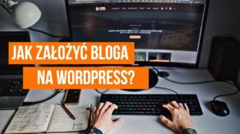 Jak założyć bloga na WordPress?