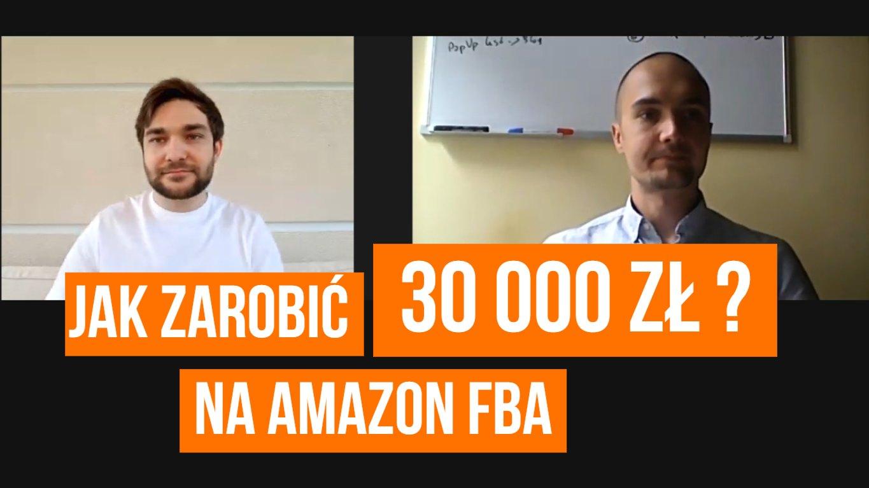 Jak zarobić 30 tysięcy w miesiąc na Amazon FBA?