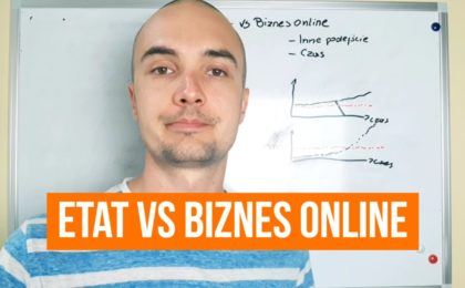 Jak zarabiać online pracując na etacie? ETAT VS BIZNES ONLINE