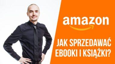 Amazon - Jak sprzedawać eBooki i książki?