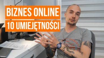 Biznes w internecie - 10 NIEZBĘDNYCH umiejętności