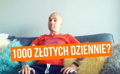 Jak zarobić 1000 złotych dziennie?