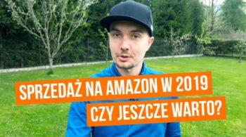 Czy warto sprzedawać na Amazonie w 2019 roku?
