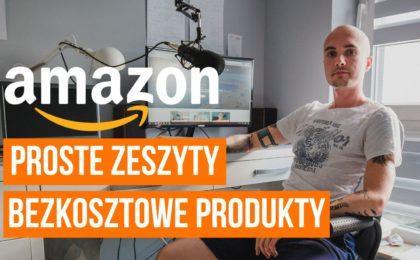 Amazon - Jak wydawać zeszyty i proste bezkosztowe produkty na Amazonie