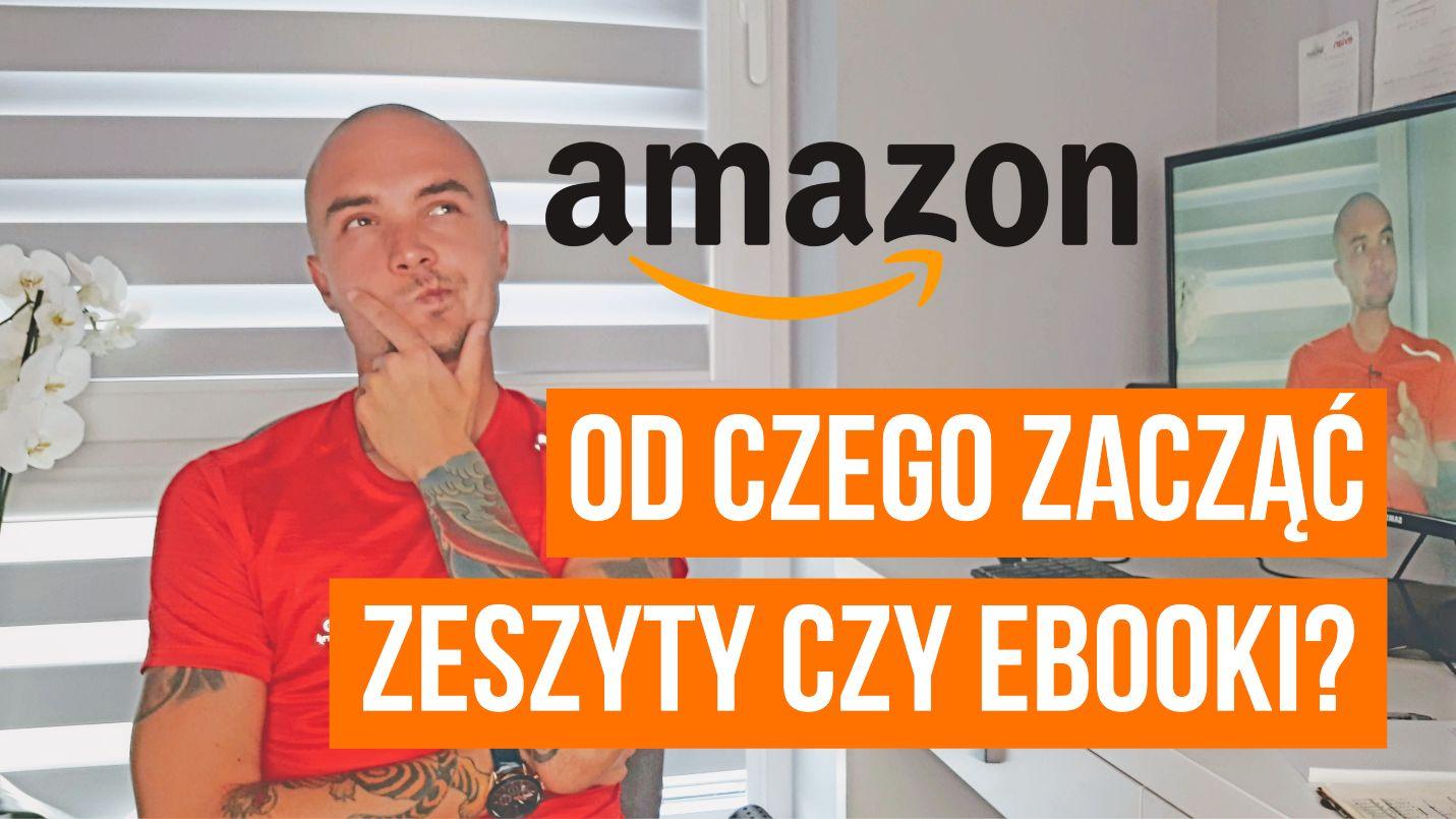Zeszyty czy eBooki – od czego zacząć sprzedaż na Amazonie