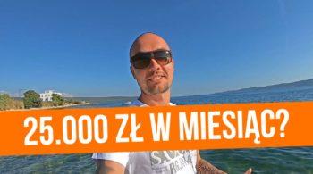 Jak zarobić 25 000 złotych w miesiąc?