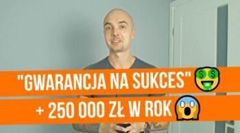 Gwarancja sukcesu i ćwierć miliona w rok