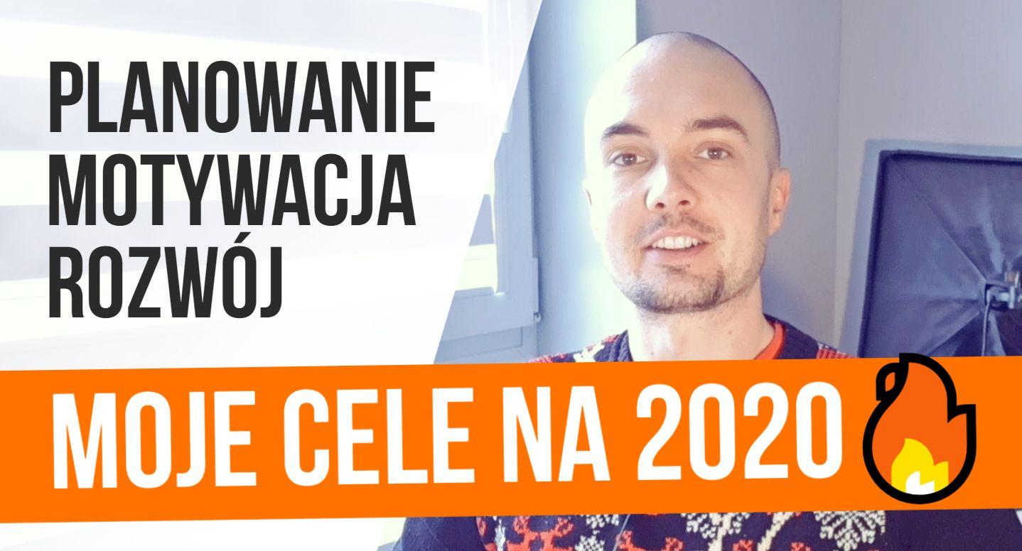 Moje cele i plany na 2020 rok + MOTYWACJA dla Ciebie