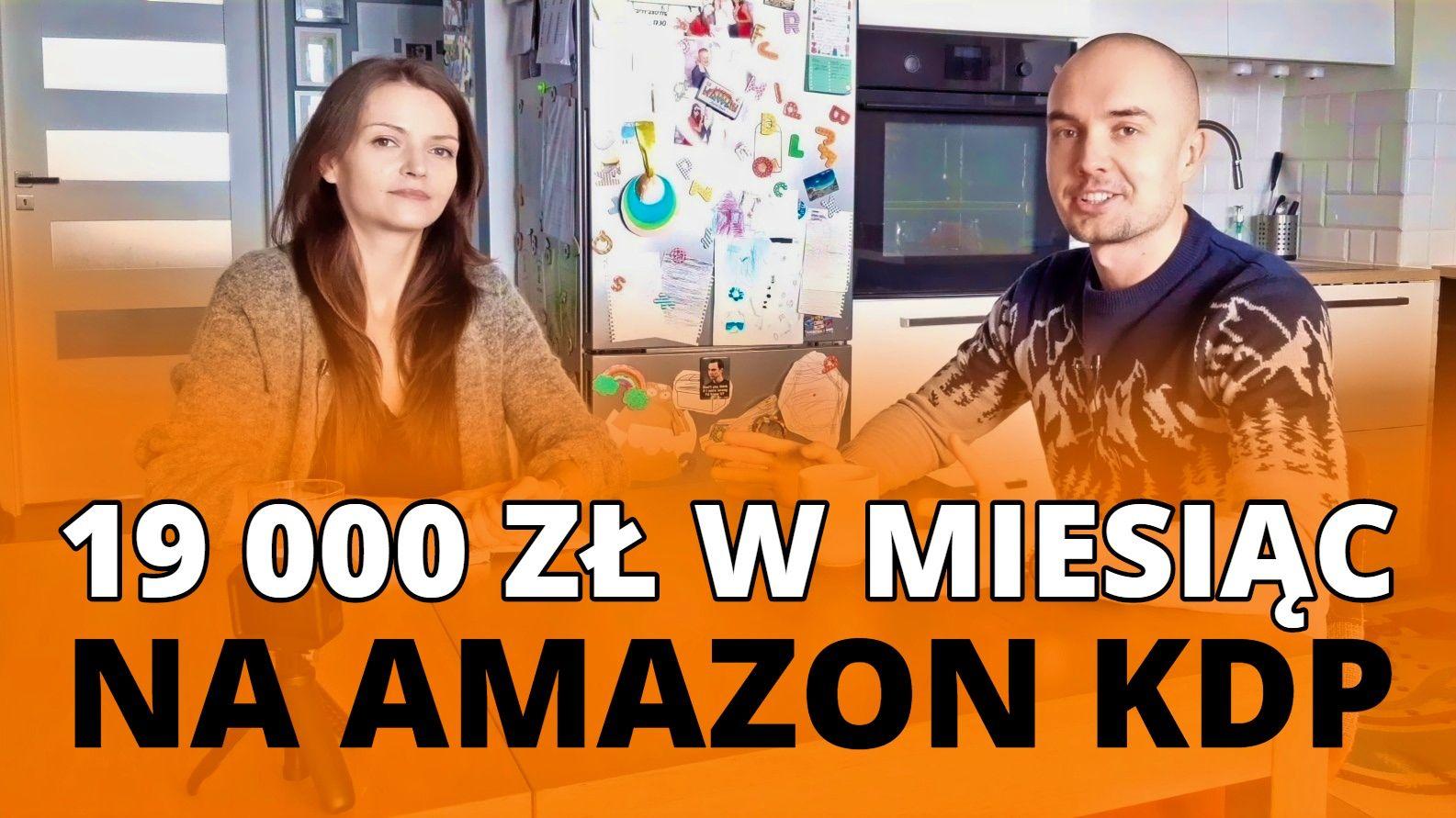 Jak Ania zarobiła 19 000 zł w miesiąc na AMAZON KDP
