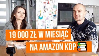 Jak Ania zarobiła 19 000 złotych w miesiąc na Amazon KDP?