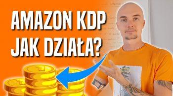 Jak działa Amazon KDP - Kindle Direct Publishing